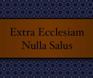 Extra ecclesiam nulla salus