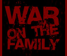 War on the family