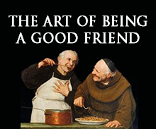 The Art of Being a Good Friend
